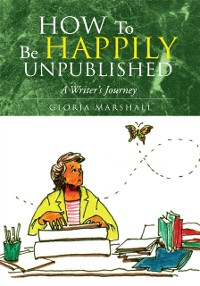 Cover How to Be Happily Unpublished