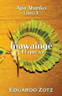 Cover Iñawaingé - El que ve