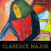 Cover The Paintings and Drawings of Clarence Major