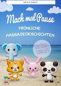 Cover Mach mal Pause - Fröhliche Massagegeschichten