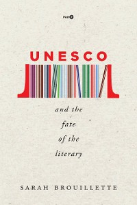 Cover UNESCO and the Fate of the Literary