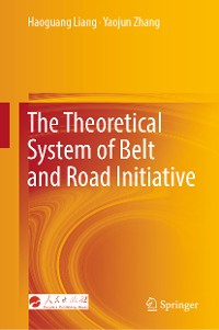 Cover The Theoretical System of Belt and Road Initiative