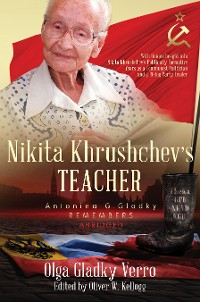 Cover Nikita Khrushchev's Teacher: Antonina G. Gldky Remembers