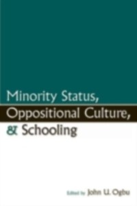 Cover Minority Status, Oppositional Culture, & Schooling
