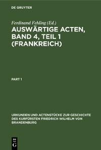 Cover Auswärtige Acten, Band 4, Teil 1 (Frankreich)