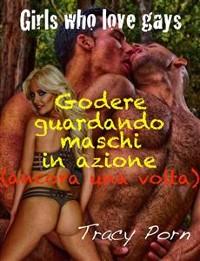 Cover Girl who love gays-Godere guardando maschi in azione (ancora una volta)
