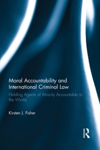 Cover Moral Accountability and International Criminal Law