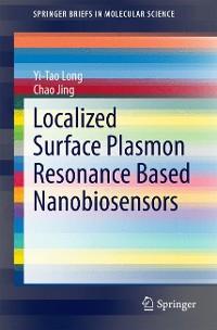 Cover Localized Surface Plasmon Resonance Based Nanobiosensors