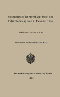 Cover Abanderungen der Eisenbahn-Bau- und Betriebsordnung vom 4. November 1904