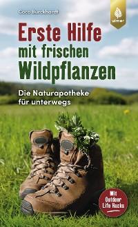 Cover Erste Hilfe mit frischen Wildpflanzen