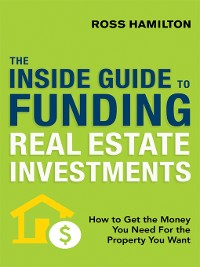 Cover The Inside Guide to Funding Real Estate Investments