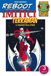 Cover iMITICI 3 - Tekkaman il Cavaliere dello spazio