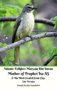 Cover Islamic Folklore Maryam Bin Imran Mother of Prophet Isa AS and The Bird Created from Clay Lite Version