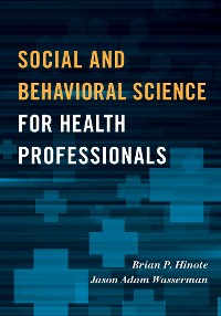 Cover Social and Behavioral Science for Health Professionals