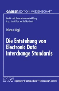 Cover Die Entstehung von Electronic Data Interchange Standards