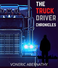 Cover The Truck Driver Chronicles