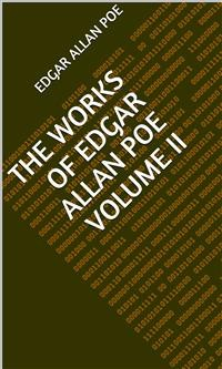 Cover The Works Of Edgar Allan Poe Volume II