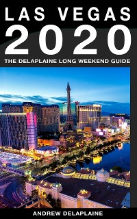 Cover Las Vegas - The Delaplaine 2020 Long Weekend Guide
