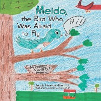 Cover Meido, the Bird Who Was Afraid to Fly