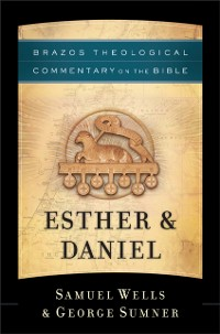Cover Esther & Daniel (Brazos Theological Commentary on the Bible)