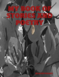 Cover My Book of Stories and Poetry
