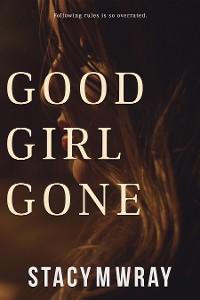 Cover Good Girl Gone