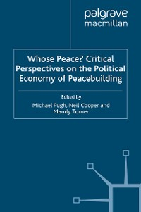 Cover Whose Peace? Critical Perspectives on the Political Economy of Peacebuilding