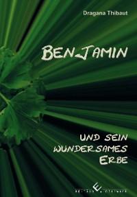 Cover Benjamin und sein wundersames Erbe