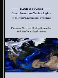 Cover Methods of Using Geoinformation Technologies in Mining Engineers' Training