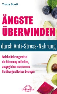 Cover Ängste überwinden durch Anti-Stress-Nahrung