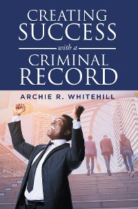 Cover Creating Success with a Criminal Record