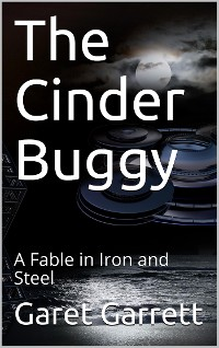 Cover The Cinder Buggy / A Fable in Iron and Steel