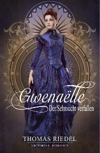 Cover Gwenaëlle - Der Sehnsucht verfallen