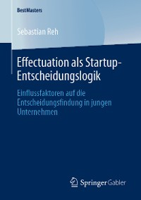 Cover Effectuation als Startup-Entscheidungslogik