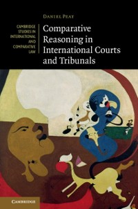 Cover Comparative Reasoning in International Courts and Tribunals