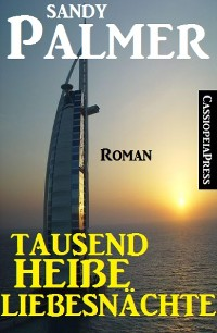 Cover Tausend heiße Liebesnächte: Roman