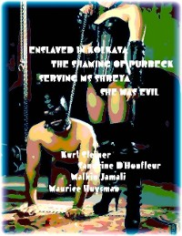 Cover Enslaved In Kolkata - The Shaming of Purbeck - Serving Ms Shreya - She Was Evil