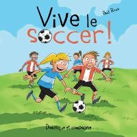 Cover Vive le soccer !