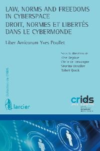 Cover Law, Norms and Freedoms in Cyberspace / Droit, normes et libertés dans le cybermonde