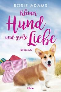 Cover Kleiner Hund und große Liebe