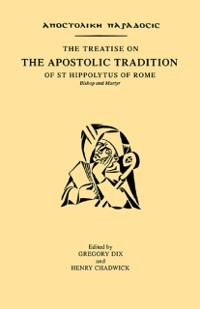 Cover Treatise on the Apostolic Tradition of St Hippolytus of Rome, Bishop and Martyr