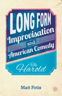 Cover Long Form Improvisation and American Comedy