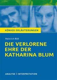 Cover Die verlorene Ehre der Katharina Blum von Heinrich Böll. Textanalyse und Interpretation mit ausführlicher Inhaltsangabe und Abituraufgaben mit Lösungen.
