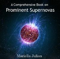 Cover Comprehensive Book on Prominent Supernovas, A