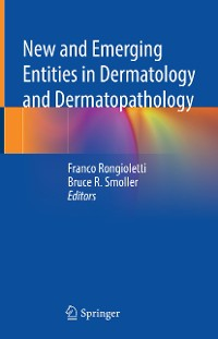 Cover New and Emerging Entities in Dermatology and Dermatopathology