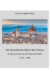 Cover Die Herrschaft der Medici über Florenz