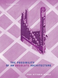 Cover The Possibility of an Absolute Architecture