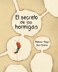 Cover El secreto de las hormigas (The Ants' Secret)