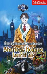 Cover Sherlock Holmes 2: Sherlock Holmes taucht ab