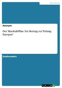Cover Der Marshall-Plan. Ein Beitrag zur Teilung Europas?